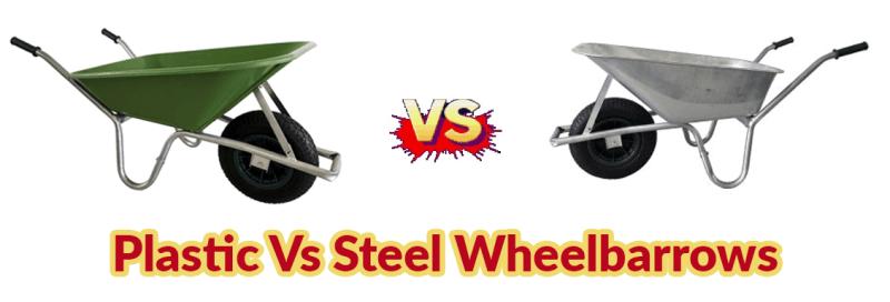 Steel Vs Plastic Wheelbarrow